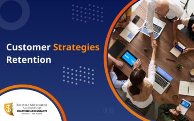 Customer Strategies Retention – Need Of The Hour