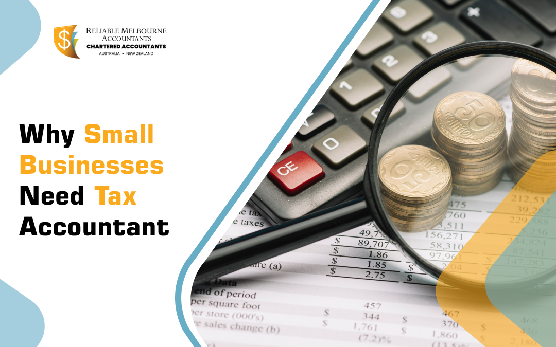 Why Small Businesses Need Tax Accountant