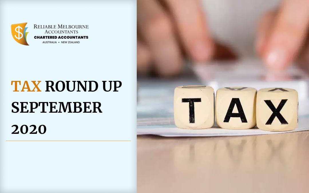 Tax Round Update – September 2020