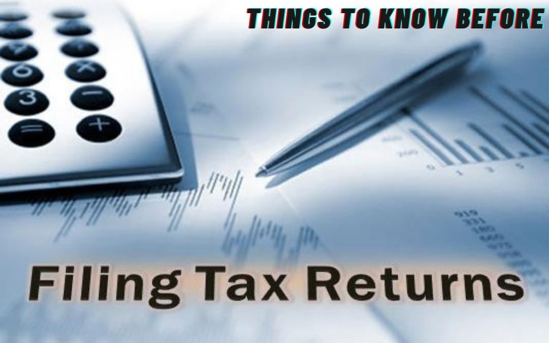 Things To Know Before Filing Your Income Tax Return