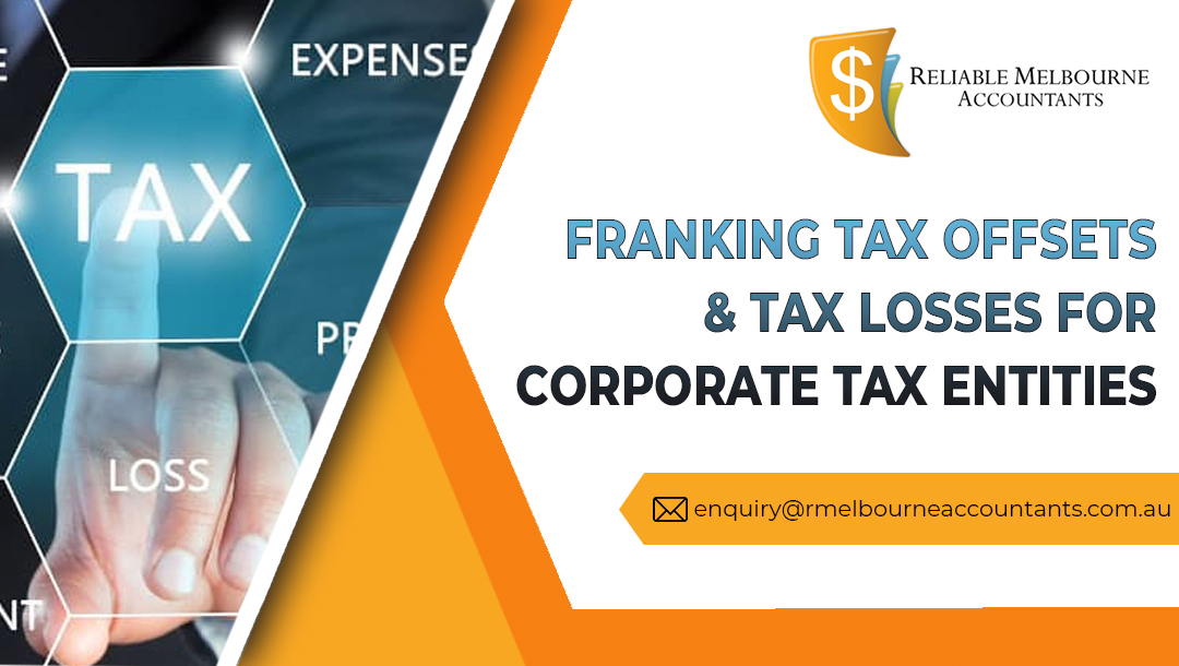 Franking Tax Offsets & Tax Losses for Corporate Tax Entities