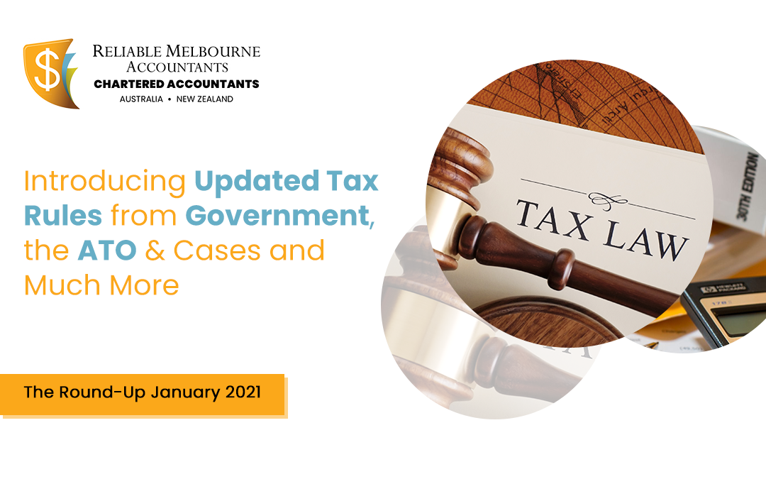Introducing Updated Tax Rules from Government, the ATO & Cases and Much More