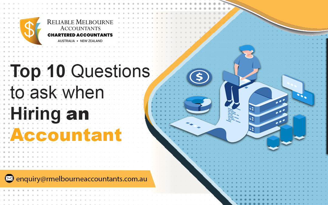 Top 10 Questions to ask when Hiring an Accountant