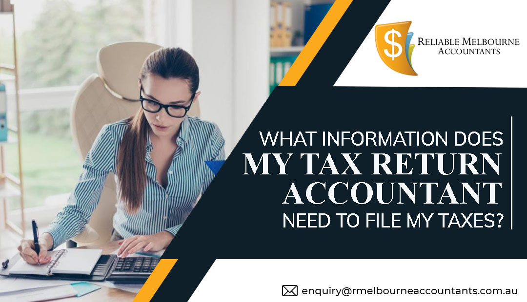 What Information Does My tax return Accountant Need to file my taxes?