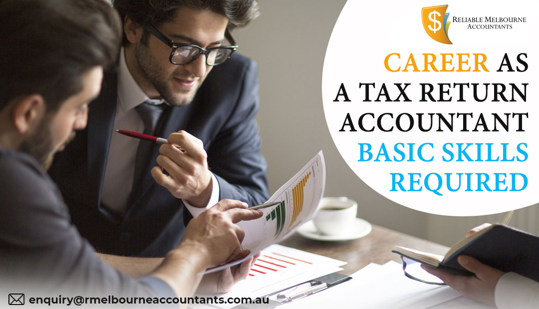 Career as a Tax return accountant – skills required