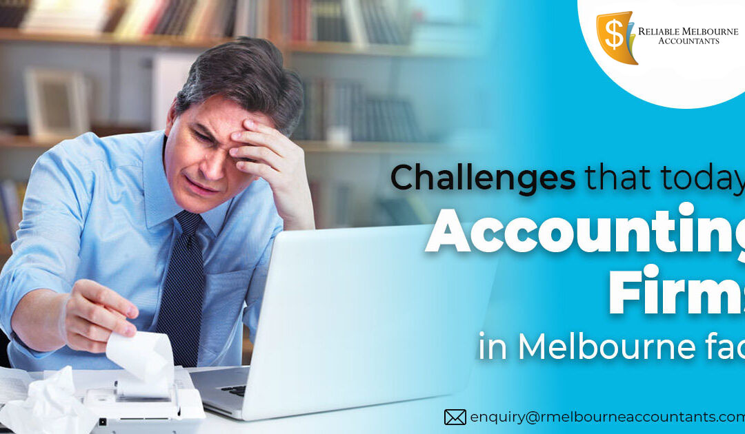 Challenges that today's Accounting Firms in Melbourne face