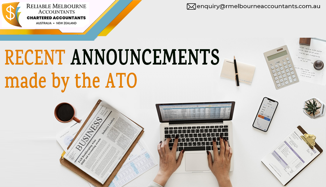 Recent Announcements made by the ATO