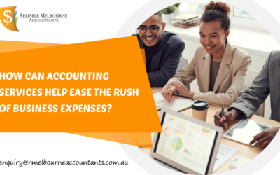 How can Accounting Services Help Ease the Rush of Business Expenses?