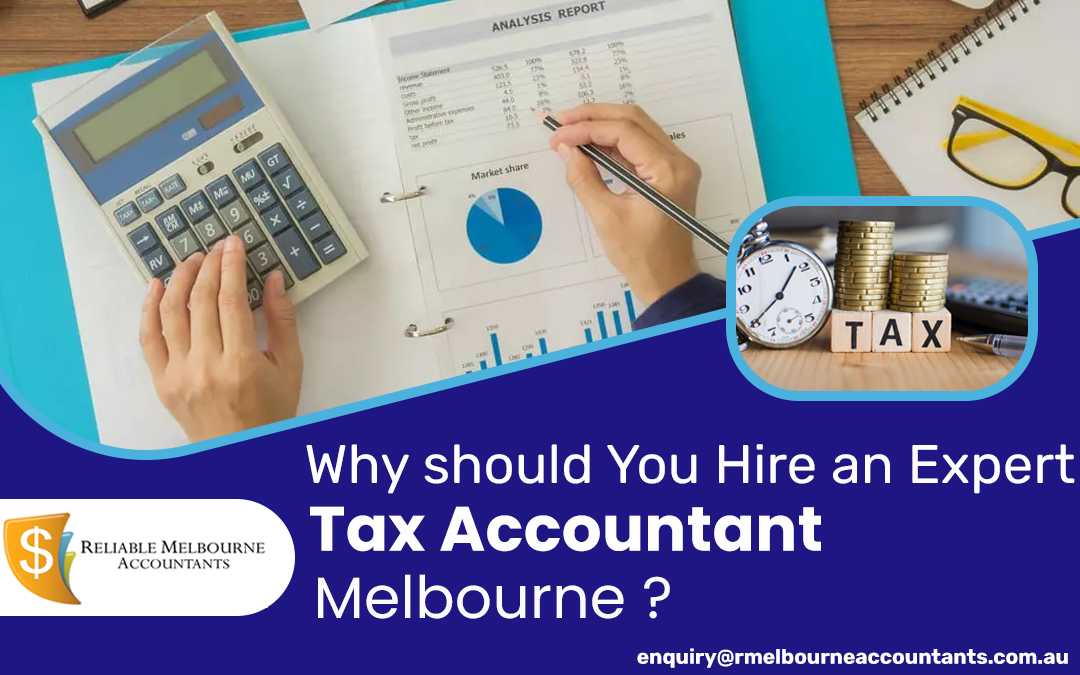 Why Should You Hire an Expert Tax Accountant Melbourne?