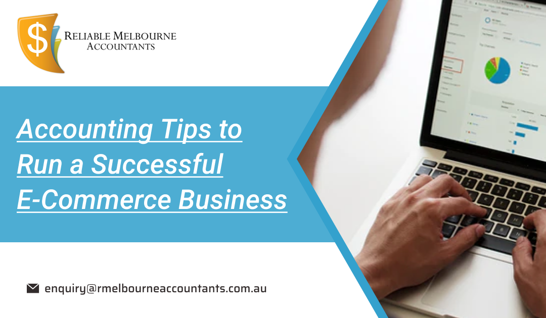 Accounting Tips to Run a Successful E-commerce Business