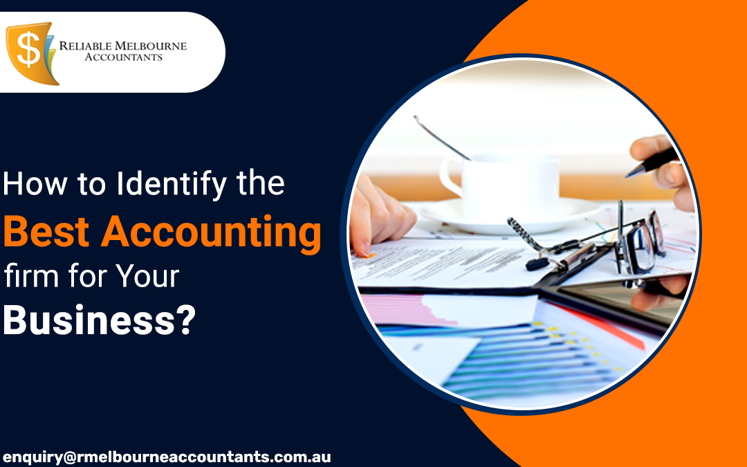 How to Identify the Best Accounting Firm for Your Business?