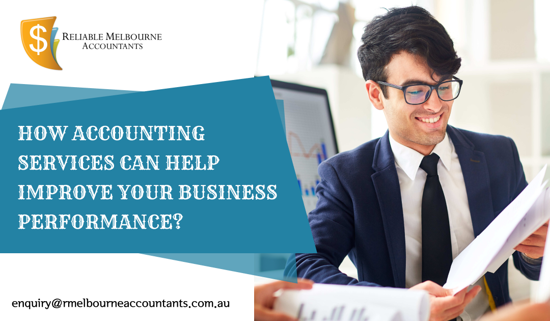How Accounting Services Can Help Improve Your Business Performance