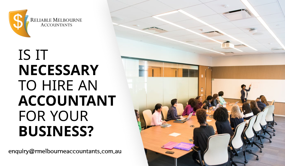 Is It Necessary to Hire an Accountant for Your Business?