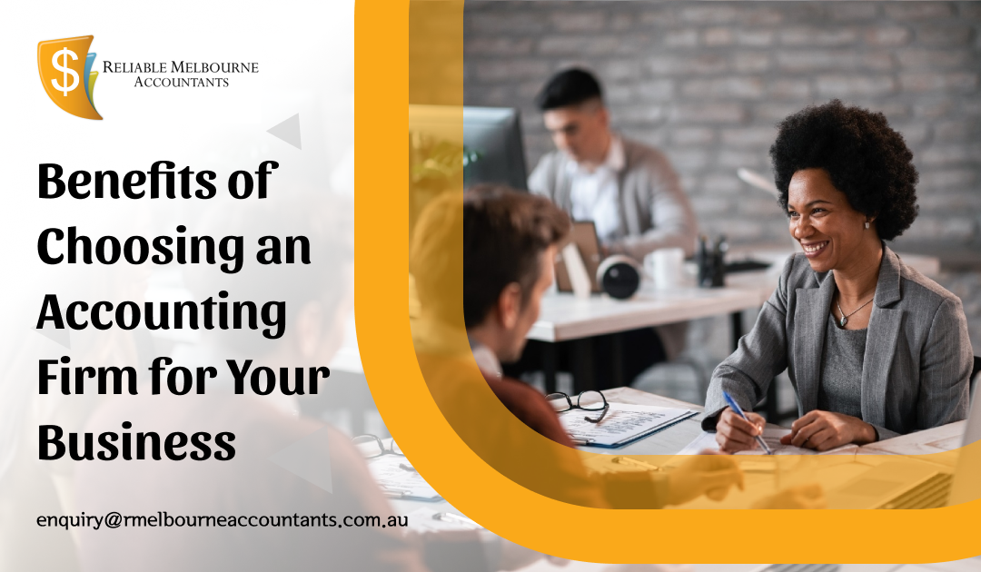 Benefits of Choosing an Accounting Firm for Your Business